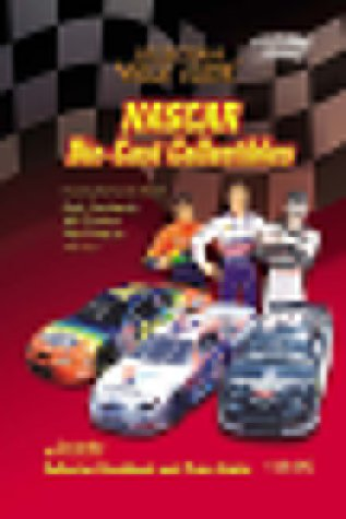 NASCAR Die-Cast Collectibles: Collector's Value Guide (Collector's Value Guides)