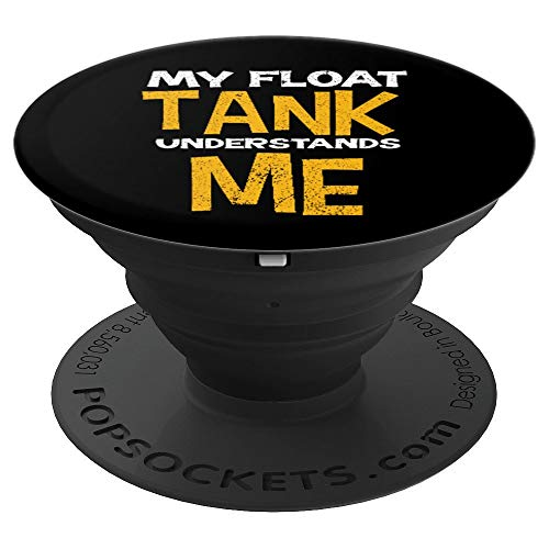 My Float Tank Understands Me Sensory Deprivation PopSockets Grip and Stand for Phones and Tablets