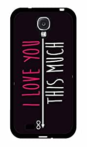 I Love You This Much 2-Piece Dual Layer Phone Case Back Cover Samsung Galaxy S4 I9500