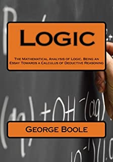 the mathematical analysis of logic being an essay towards a  logic the mathematical analysis of logic being an essay towards a calculus of deductive