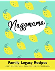 Nagymama Family Legacy Recipes - Recipe Organizer Book - Blank Book Gift for Grandma: Hungarian Grandmother - Personalized Cookbook Journal to Write in Your Own Family Favorite Meals