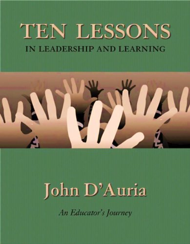 Ten Lessons in Leadership and Learning: An Educator's Journey