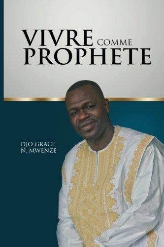 Vivre comme prophete  [Mwenze, Djo Grace] (Tapa Blanda)