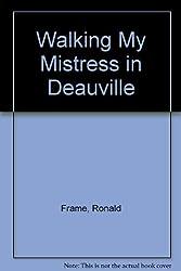 Walking My Mistress in Deauville