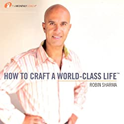 How to Craft a World Class Life