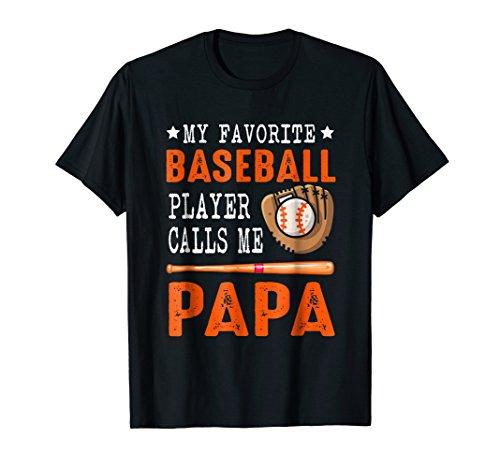My Favorite Baseball Player Call Me Papa Funny Gift Shirt]()