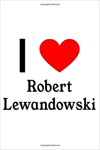 I Love Robert Lewandowski: Robert Lewandowski Designer Notebook: Amazon.es: Perfect Papers: Libros en idiomas extranjeros