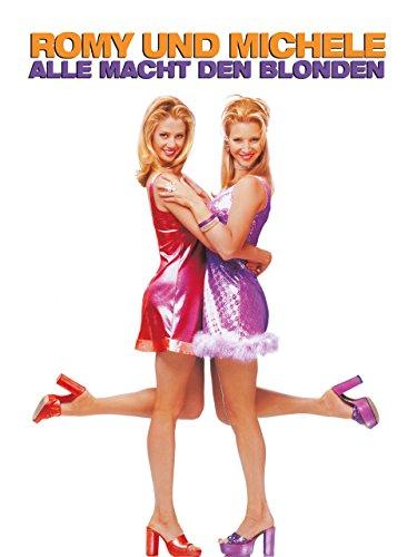 Romy und Michele - Alle Macht den Blonden Film