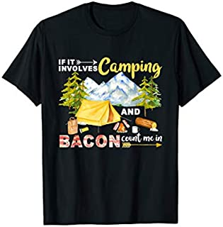 [Featured] Funny Camping s If Involves Camping & Bacon Count Me In in ALL styles | Size S - 5XL