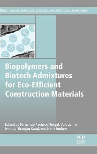 Biopolymers and Biotech Admixtures for Eco-Efficient Construction Materials (Woodhead Publishing Series in Civil and Structural Engineering)