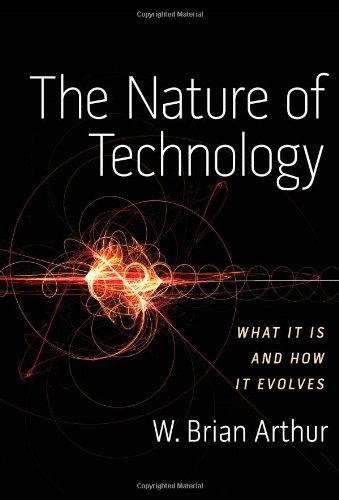 The Nature of Technology: What It Is and How It Evolves pdf