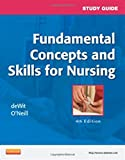 Study Guide for Fundamental Concepts and Skills for Nursing 4th Edition