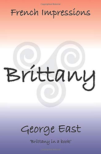 French Impressions: Brittany: Brittany in a book Mr George East