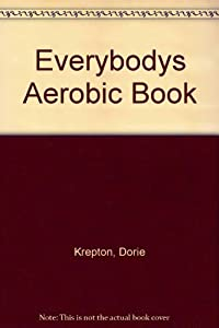 Paperback Everybodys Aerobic Book