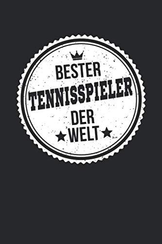 Bester Tennisspieler Der Welt: A5 Blanko • Notebook • Notizbuch • Taschenbuch • Journal • Tagebuch - Ein lustiges Geschenk für die Besten Männer Der Welt (German Edition)