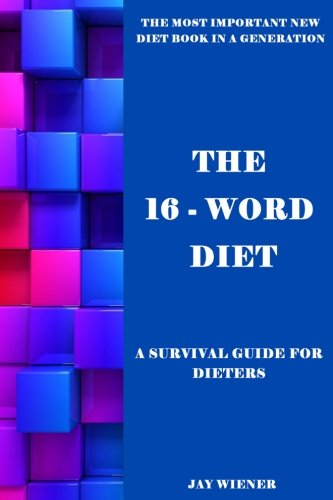 The 16-Word Diet: A Survival Guide for Dieters pdf