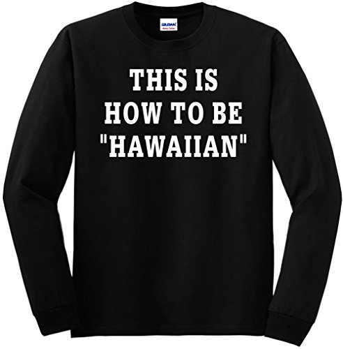 Youth Long Sleeve This Is How To Be Hawaiian Large Kids - Is How Shipping Priority Long Mail