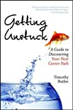 img - for Getting Unstuck: A Guide to Discovering Your Next Career Path book / textbook / text book