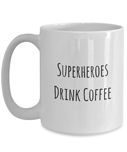 Superheroes Drink Coffee 15oz Super Heroe Mug for Men Women Bf Gf Mug Kids Childrens Coffee Mug Gift Coffee -