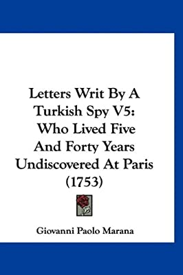 Letters Writ by a Turkish Spy V5: Who Lived Five and Forty