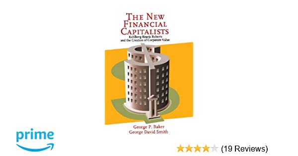 Amazon the new financial capitalists kohlberg kravis roberts amazon the new financial capitalists kohlberg kravis roberts and the creation of corporate value 9780521642606 george p baker george david smith fandeluxe Image collections