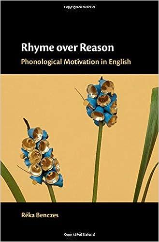 Rhyme over Reason: Phonological Motivation in English: Réka Benczes