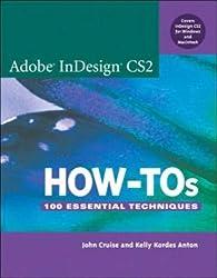Adobe InDesign CS2 How-Tos: 100 Essential Techniques