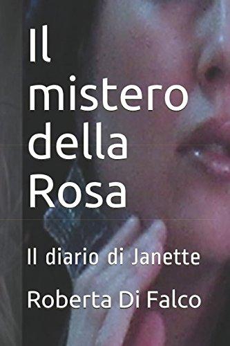 Il mistero della Rosa: Il diario di Janette (Attraction) (Italian Edition)