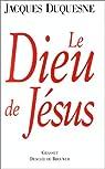 Le Dieu de Jésus par Duquesne