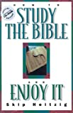 How to Study the Bible and Enjoy It, Skip Heitzig, 188632400X
