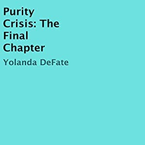 Purity Crisis: The Final Chapter Audiobook