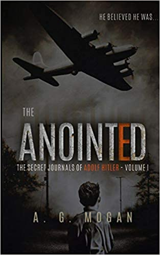 Volume I The Anointed The Secret Journals of Adolf Hitler