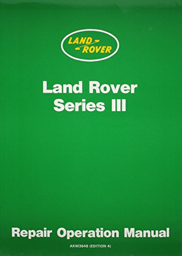 The Land Rover Series III: Repair Operation Manual Incorporating Five Main Bearing Engine Supplement