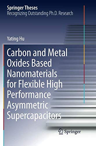 Carbon and Metal Oxides Based Nanomaterials for Flexible High Performance Asymmetric Supercapacitors (Springer Theses)