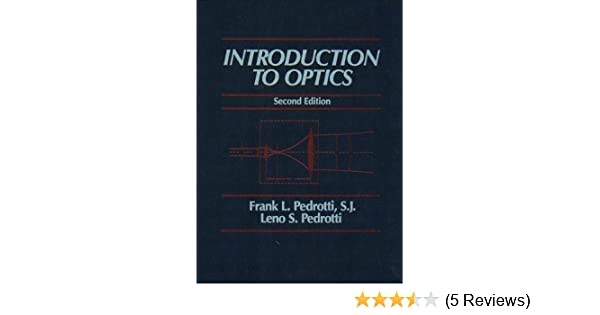 Introduction to optics 2nd edition frank j pedrotti leno s introduction to optics 2nd edition frank j pedrotti leno s pedrotti 9780135015452 amazon books fandeluxe Gallery