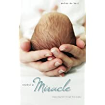 Expect a Miracle: Unwavering Faith Through Fetal Surgery