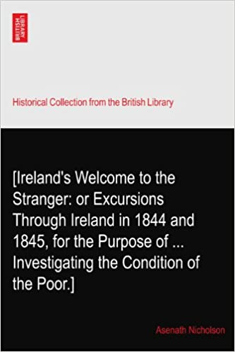 Book [Ireland's Welcome to the Stranger: or Excursions Through Ireland in 1844 and 1845, for the Purpose of ... Investigating the Condition of the Poor.]