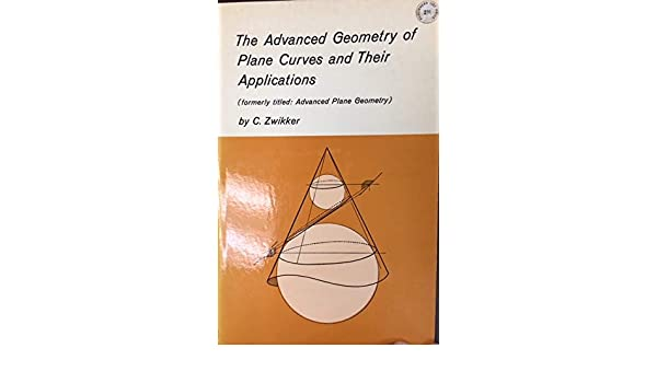 The advanced geometry of plane curves and their applications