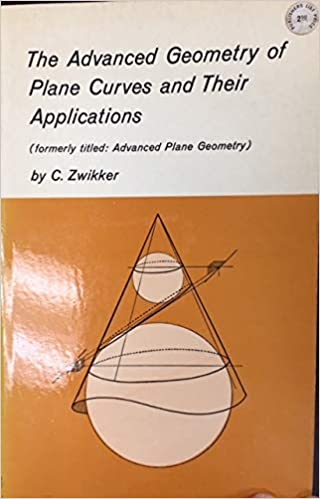 Advanced Geometry of Planes and Curves and Their ...