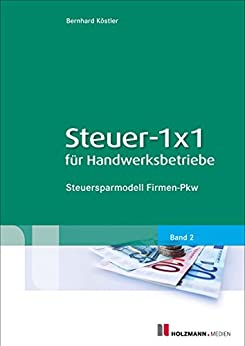 steuer 1x1 f r handwerksbetriebe band 2 steuersparmodell firmen pkw german. Black Bedroom Furniture Sets. Home Design Ideas