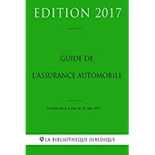 Guide de l'assurance automobile (French Edition)