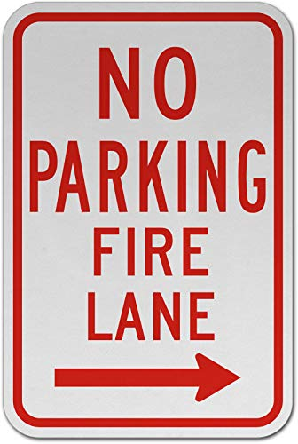 Traffic Signs - No Parking Fire Lane (Right Arrow) Sign 12 x 18 Aluminum Metal Sign Street Weather Approved Sign 0.04 Thickness
