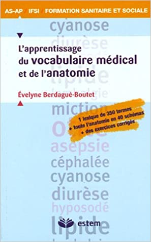 Téléchargez des ebooks pour ipad uk L'apprentissage du vocabulaire médical et de l'anatomie PDF