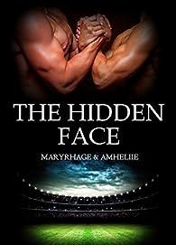 The Hidden Face par  Amélie C. Astier