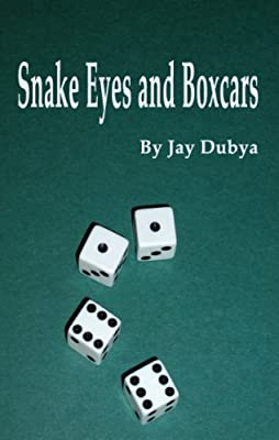 Snake Eyes and Boxcars