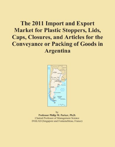 Price comparison product image The 2011 Import and Export Market for Plastic Stoppers, Lids, Caps, Closures, and Articles for the Conveyance or Packing of Goods in Argentina