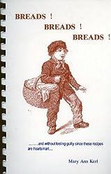 Breads! Breads! Breads! Bread Cookbook