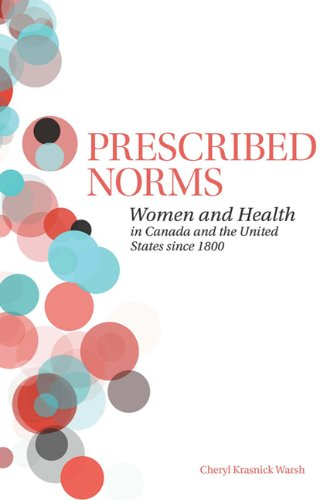 Prescribed Norms: Women and Health in Canada and the United States since 1800