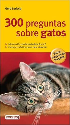 300 preguntas sobre gatos Grandes guías de la naturaleza: Amazon.es: Ludwig Gerd, Alfonso Mory Elsa: Libros
