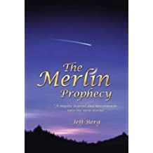 The Merlin Prophecy: A Mystic Legend and His Crusade Into the New World